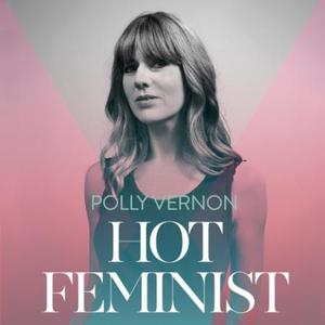 Hot Feminist (lydbok) av Polly Vernon, Ukjent