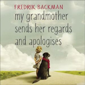 My Grandmother Sends Her Regards and Apologis