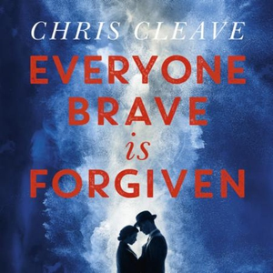 Everyone Brave Is Forgiven (lydbok) av Chris