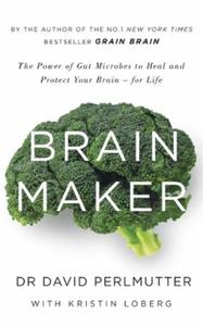 Brain Maker (ebok) av David Perlmutter