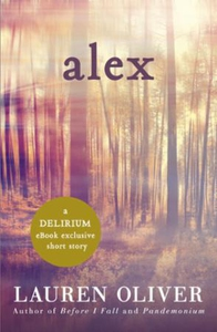 Alex: A Delirium Short Story (Ebook) (ebok) a
