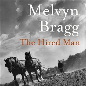 The Hired Man (lydbok) av Melvyn Bragg