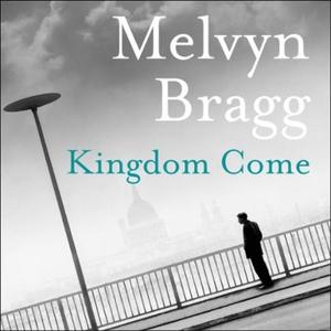 Kingdom Come (lydbok) av Melvyn Bragg