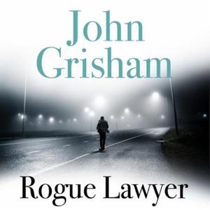 Rogue Lawyer (lydbok) av John Grisham, Ukjent