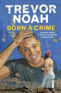Born A Crime (ebok) av Trevor Noah