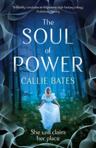 The Soul of Power (ebok) av Callie Bates