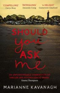 Should You Ask Me (ebok) av Marianne Kavanagh