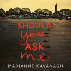 Should You Ask Me (lydbok) av Marianne Kavana