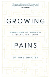 Growing pains (ebok) av Dr Mike Shooter