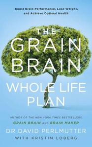 The Grain Brain Whole Life Plan (ebok) av Dav