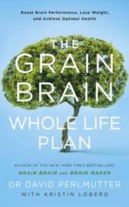 The Grain Brain Whole Life Plan (ebok) av Dav