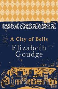 A city of bells (ebok) av Elizabeth Goudge