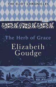 The herb of grace (ebok) av Elizabeth Goudge