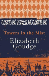 Towers in the mist (ebok) av Elizabeth Goudge