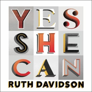 Yes She Can (lydbok) av Ruth Davidson