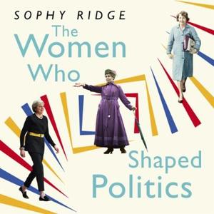 The Women Who Shaped Politics (lydbok) av Sop