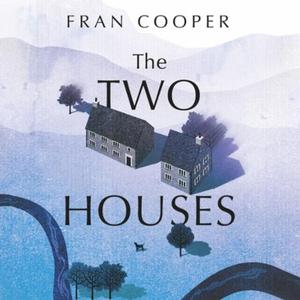 The Two Houses (lydbok) av Fran Cooper