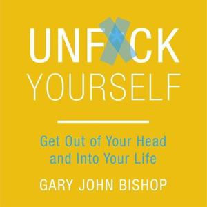 Unf*ck Yourself (lydbok) av Gary John Bishop