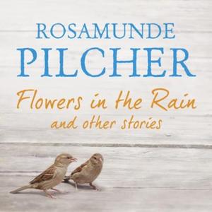 Flowers in the Rain (lydbok) av Rosamunde Pil