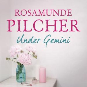 Under Gemini (lydbok) av Rosamunde Pilcher
