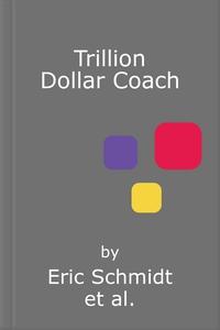 Trillion Dollar Coach (lydbok) av Eric Schmid