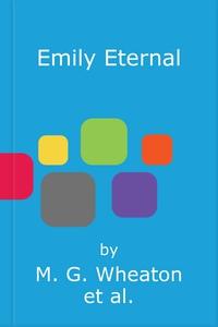 Emily Eternal (lydbok) av M. G. Wheaton