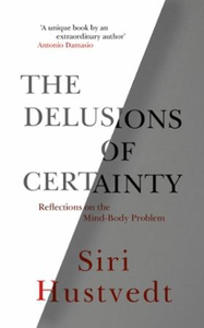The Delusions of Certainty (ebok) av Siri Hus