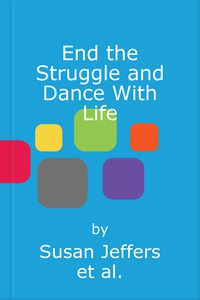 End the Struggle and Dance With Life (lydbok)