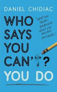 Who Says You Can't? You Do (ebok) av Daniel C