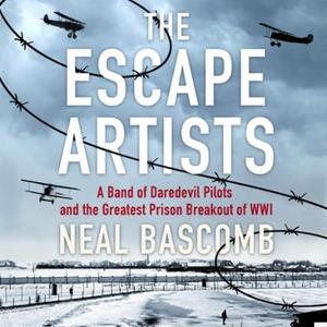The Escape Artists (lydbok) av Neal Bascomb