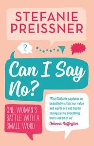 Can I Say No? (ebok) av Stefanie Preissner