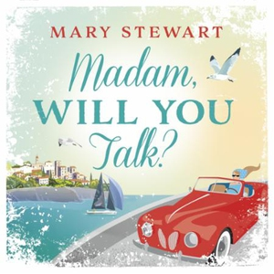 Madam, Will You Talk? (lydbok) av Mary Stewar