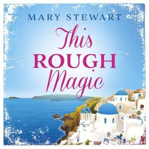 This Rough Magic (lydbok) av Mary Stewart