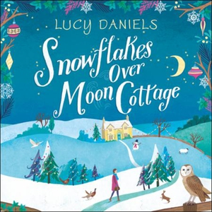 Snowflakes over Moon Cottage (lydbok) av Lucy