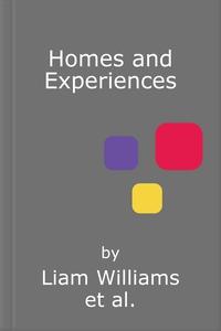 Homes and Experiences (lydbok) av Liam Willia