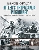 Hitler's Propaganda Pilgrimage