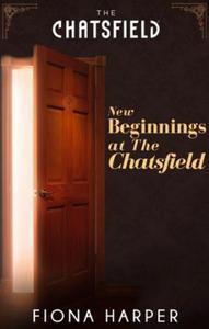 New Beginnings at The Chatsfield (ebok) av Fi