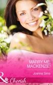 Marry Me, Mackenzie!