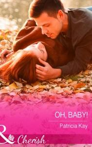 Oh, Baby! (ebok) av Patricia Kay