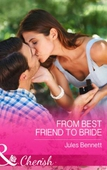 From Best Friend to Bride