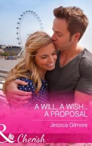 A Will, a Wish...a Proposal (ebok) av Jessica