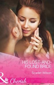 His Lost-And-Found Bride (ebok) av Scarlet Wi