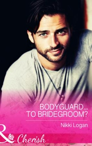 Bodyguard...To Bridegroom? (ebok) av Nikki Lo