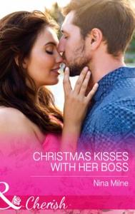 Christmas Kisses With Her Boss (ebok) av Nina
