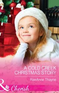 A Cold Creek Christmas Story (ebok) av RaeAnn