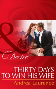 Thirty Days to Win His Wife (ebok) av Andrea