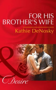 For His Brother's Wife (ebok) av Kathie DeNos