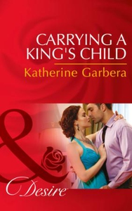 Carrying A King's Child (ebok) av Katherine G
