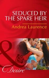 Seduced by the Spare Heir (ebok) av Andrea La