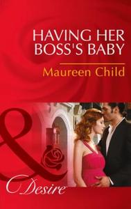 Having Her Boss's Baby (ebok) av Maureen Chil